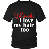 "Adult Tee ""I love my hair too"" (white/red print)"