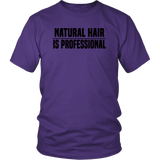 "Youth & Adult Tee ""Natural Hair Is Professional"" (black ink)"