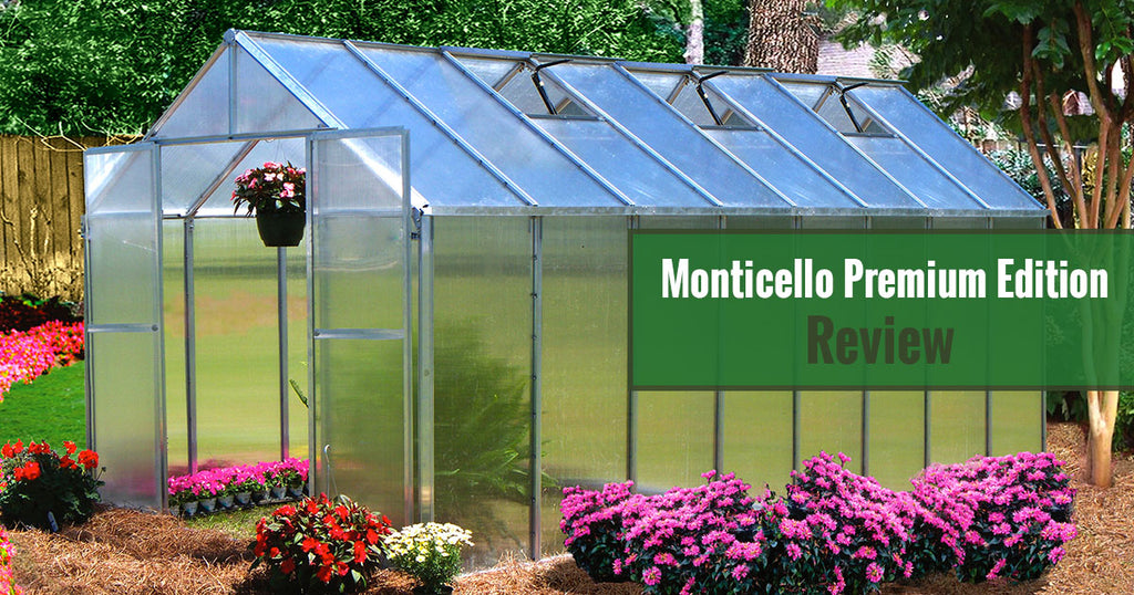Monticello Premium Edition Greenhouse Review