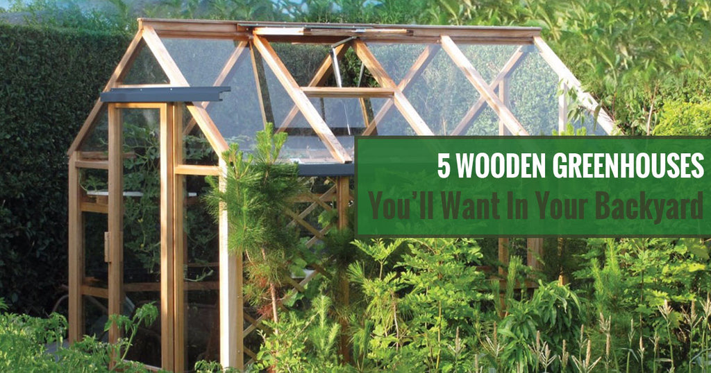 5 Wooden Greenhouses You'll Want in Your Backyard
