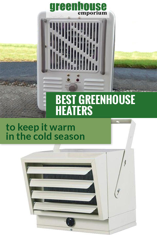 Two white heaters with the text: Best Greenhouse Heaters to keep it warm in the cold season