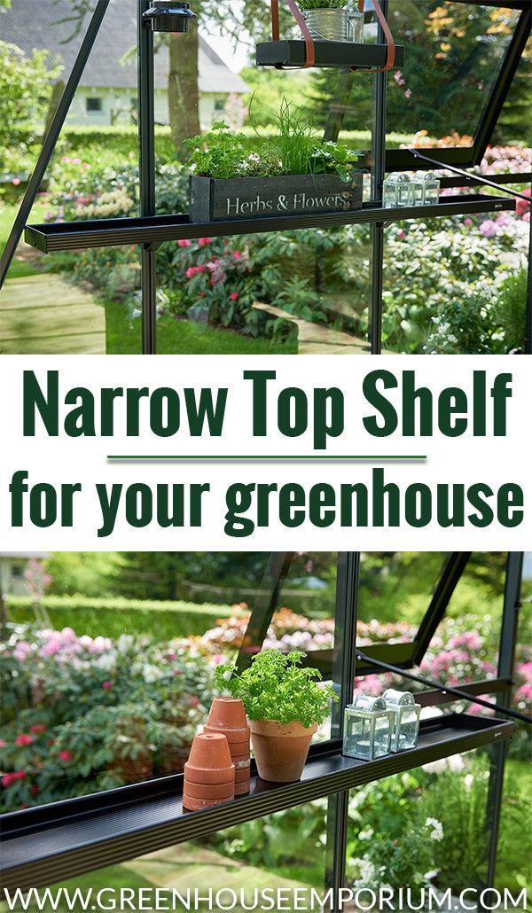 Narrow shelves in a greenhouse with the text: Narrow Top Shelf for your greenhouse