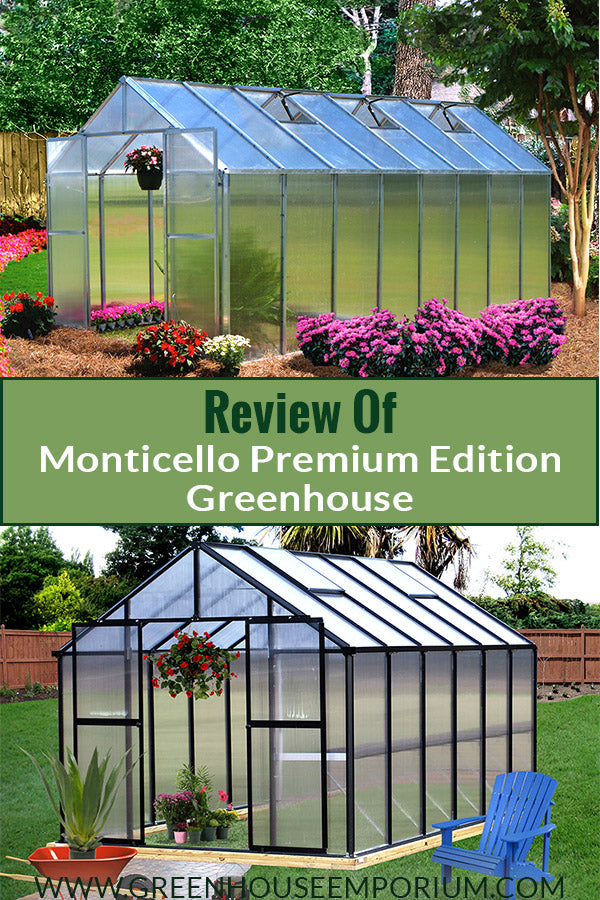 Two greenhouses (one with black frame, one with silver frame) with the text: Review of Monticello Premium Edition Greenhouse