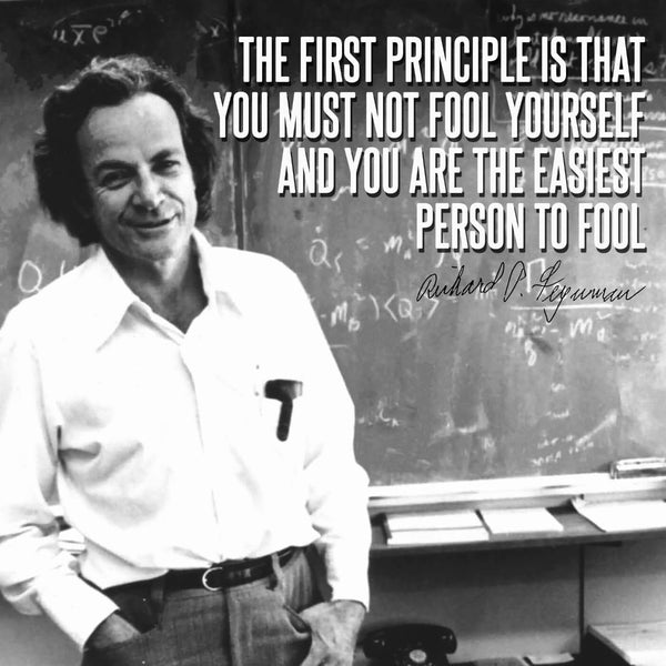 Artwork of Motivational Poster - The First Principle Is That You Must Not Fool Yourself And You Are The Easiest Person To Fool - Richard Feynman - Inspirational Quote by Roseann Jahns