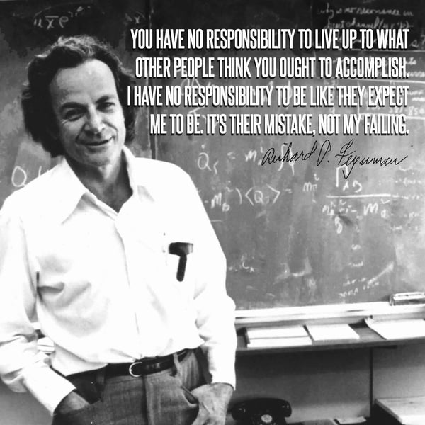 Artwork of Motivational Poster - You Have No Responsibility To Live Up To What Other People Think You Ought To Accomplish - Richard P Feynman - Inspirational Quote by Roseann Jahns
