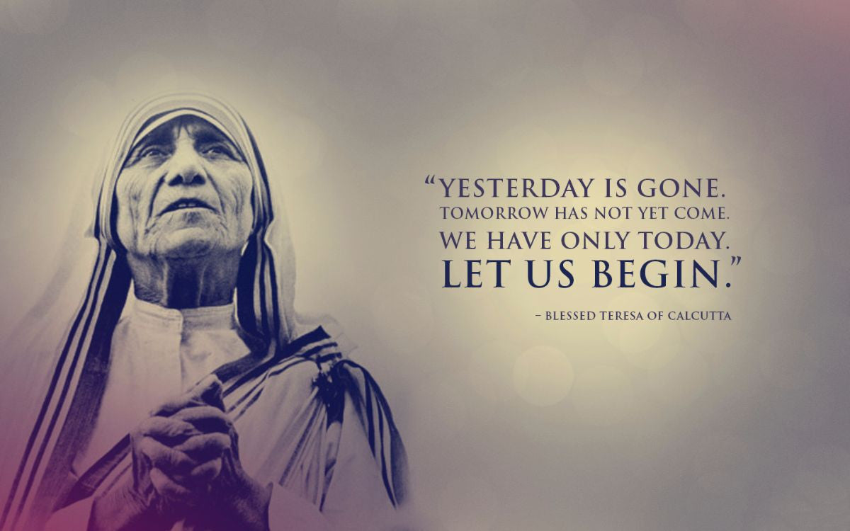 Mother Theresa Quotes   Yesterday Is Gone Mother Teresa Quotes Posters By Sherly David