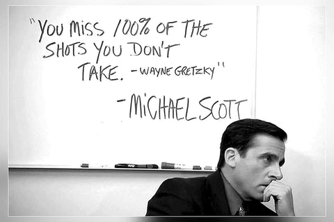 You Miss 100% Of The Shots - Michael Scott Quote - The Office TV Show - Steve Carell