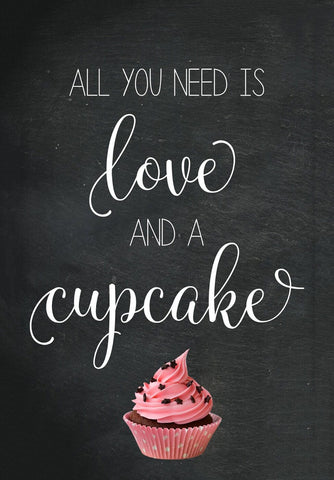 All You Need Is Love And Cupcake by Tallenge Store