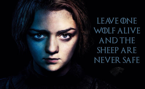 Art From Game Of Thrones - Leave one wolf alive and the sheep are never safe - Arya Stark by Mariann Eddington