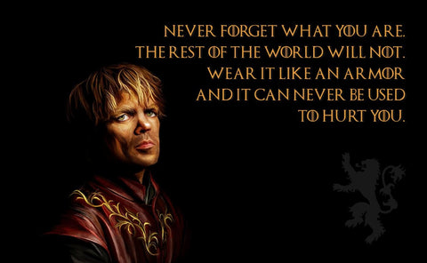 Art From Game Of Thrones - Never Forget Who You Are - Tyrion Lannister by Mariann Eddington