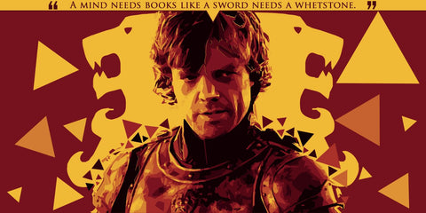 Art From Game Of Thrones - Tyrion Lannister Quote - I Drink And I Know Things