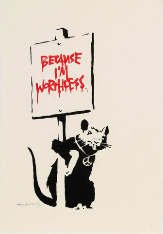 Because Im Worthless - Banksy