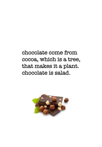 Chocolate Is Salad by Tallenge Store