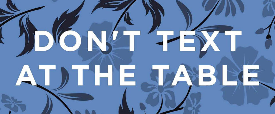 Dont Text At The Table by Tallenge Store | Buy Posters, Frames, Canvas  & Digital Art Prints