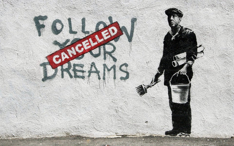 Follow Your Dreams - Banksy