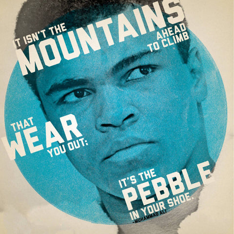 It Isnt The Mountains That Wear You Out - Muhammad Ali Insprirational Quote - Tallenge Sports Motivational Poster Collection