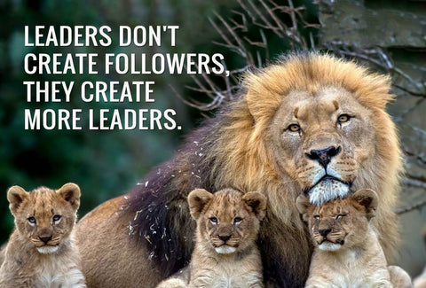 Leaders Dont Create Followers They Create More Leaders - Business Leadership Inspirational Quote Tom Peters - Tallenge Office Motivational Poster by Sherly David