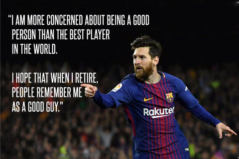 Lionel Messi - Inspirational Quote - I am more concerned about being a good person than the best player in the world - Legend Of Football Poster by Rajesh