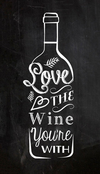 Love the Wine You're With - Posters