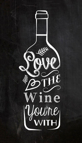 Love the Wine You're With - Large Art Prints