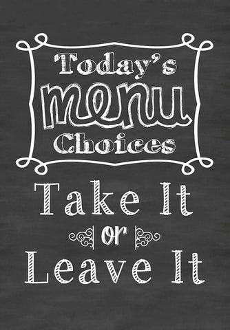 Menu Choices - Take It Or Leave It