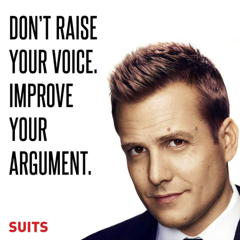 Motivational Poster - Art from SUITS - Dont raise your voice improve your argument - Harvey Specter Inspirational Quote