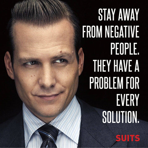 SUITS - Stay Away From Negative People - Harvey Specter Inspirational Quote