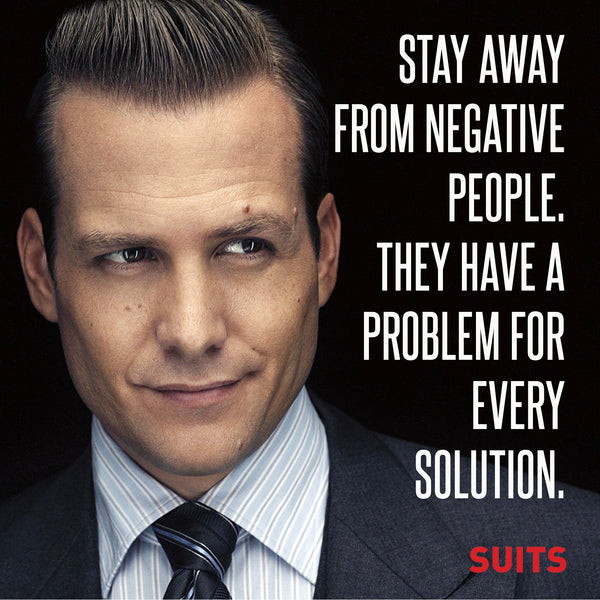 Motivational Poster - Art from SUITS - Stay away from negative people - Harvey Specter Inspirational Quote - Art Prints