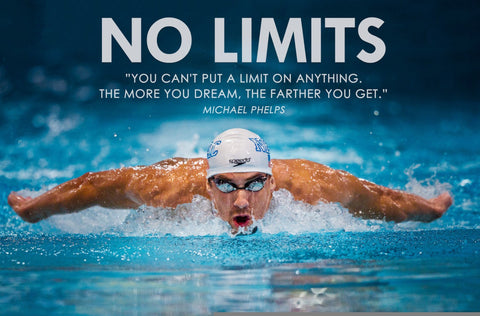 Motivational Poster - NO LIMITS - You Cannot Put A Limit On Anything - Michael Phelps - Inspirational Quote 2 by Sherly David