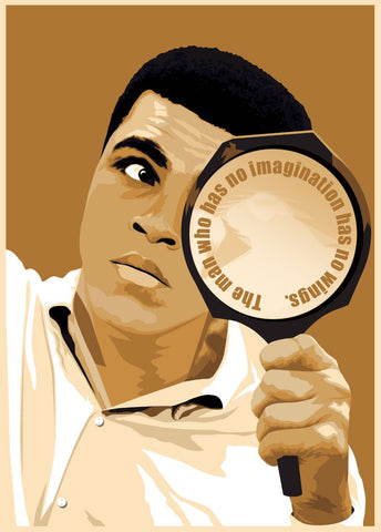 Muhammad Ali - The Man Who Has No Imagination Has No Wings - Digital Art - Life Size Posters