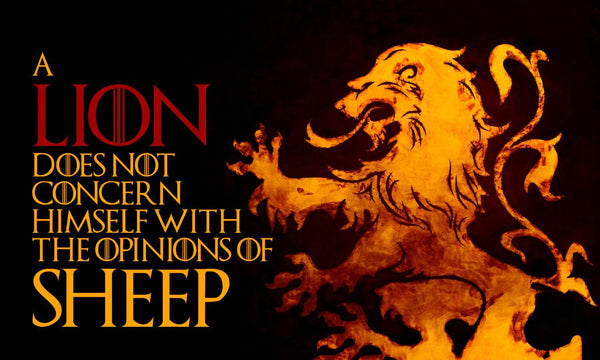 Quote From Game Of Thrones - A Lion Does Not Concern Himself With The Opinions Of Sheep - Framed Prints