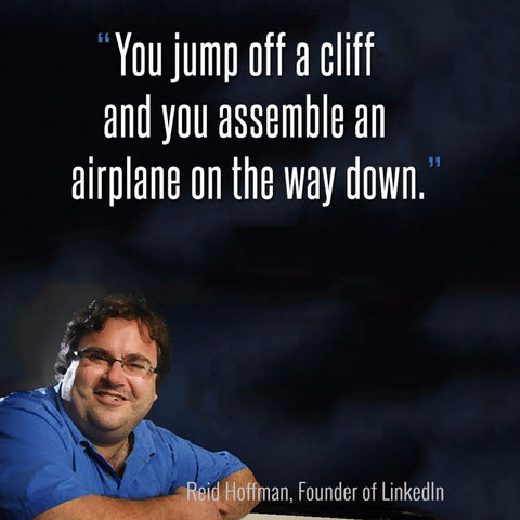 Reid Hoffman - LinkedIn Founder - You Jump Off A Cliff And You Assemble An Airplane On The Way Down - Framed Prints