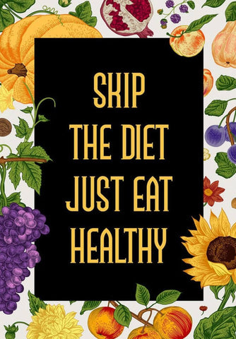 Skip The Diet Just Eat Healthy