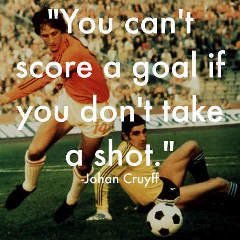 Spirit Of Sports - Johan Cryuff - Arsenal F C - You Cant Score A Goal If You Dont Take  A Shot - Motivational Quote