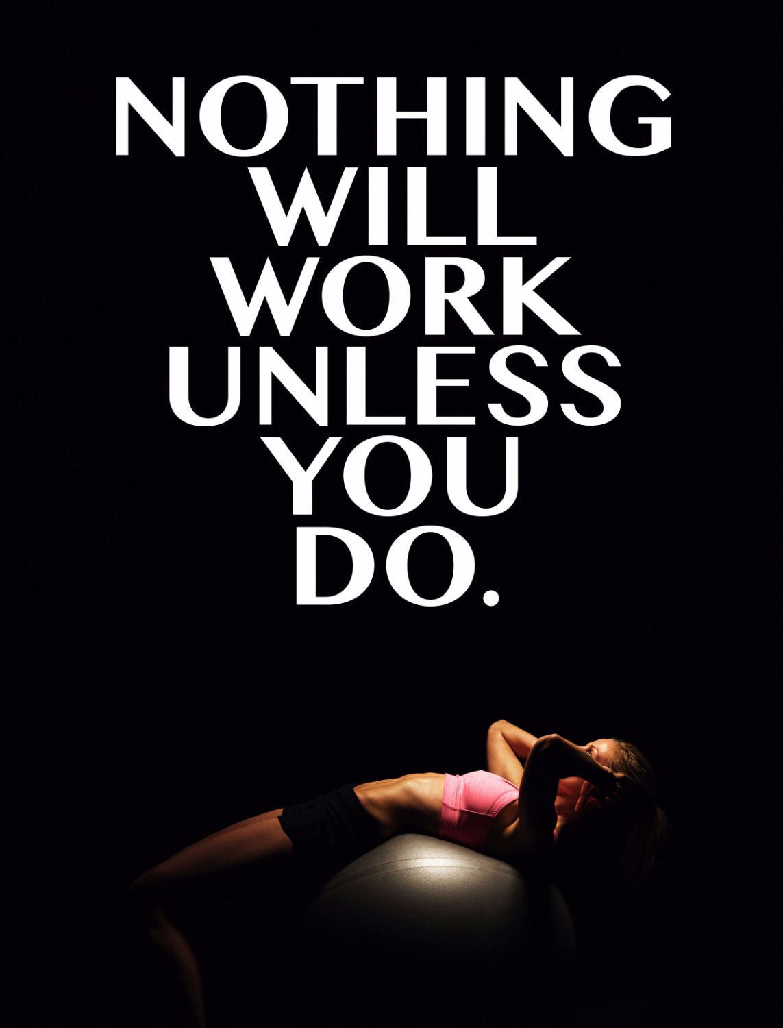 spirit of sports motivational poster nothing will work unless