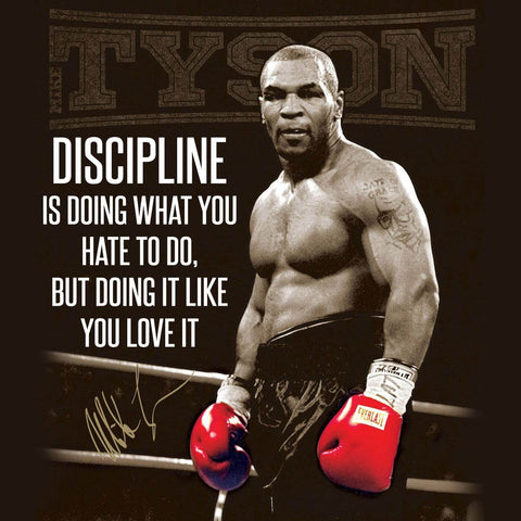 Discipline Is Doing What You Hate To Do - Iron Mike Tyson