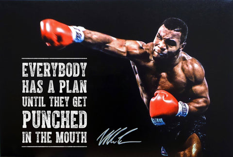Everybody Has A Plan Till They Get Punched In The Mouth - Iron Mike Tyson