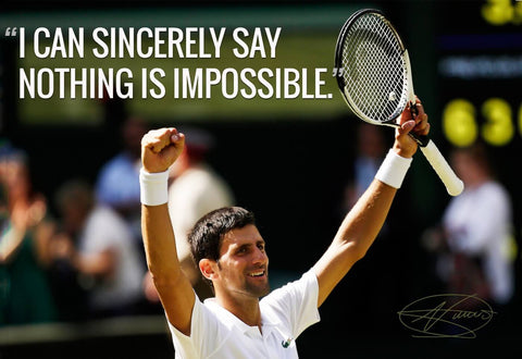 Spirit Of Sports - Motivational Quote - I Can Sincerely Say Nothing Is Impossible - Novak Djokovic - Legend Of Tennis - Posters