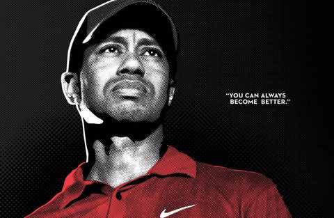 Spirit Of Sports - Motivational Quote - You Can Always Become Better - Tiger Woods