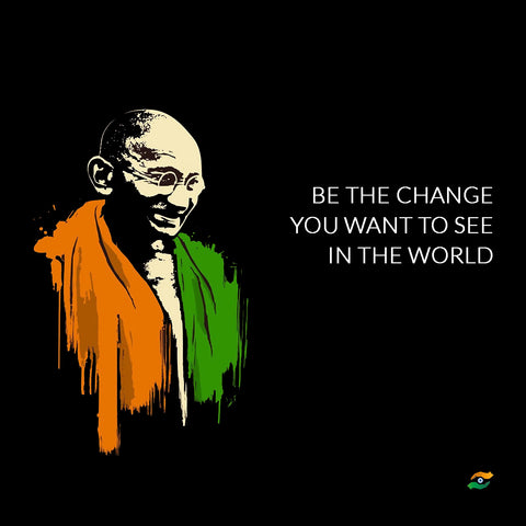 Mahatma Gandhi Quotes - Be The Change You Want To See In The World