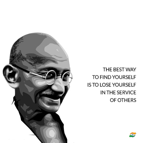 Mahatma Gandhi Quotes - The Best Way To Find Yourself Is To Lose Yourself In The Service Of Others