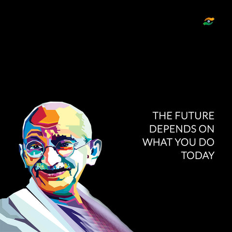 Mahatma Gandhi Quotes - The Future Depends On What You Do Today