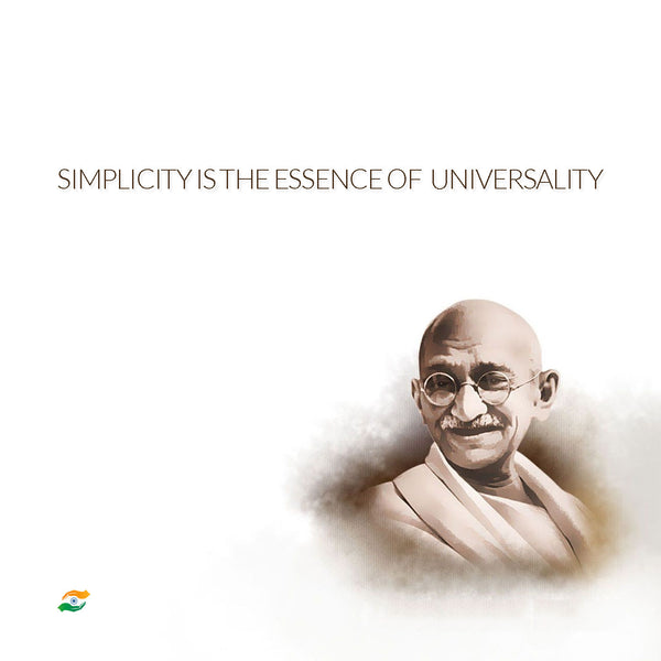 Mahatma Gandhi Quotes - Simplicity Is The Essence Of Universality - Art Prints