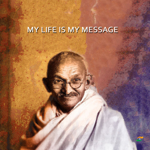 Mahatma Gandhi Quotes - My Life Is My Message