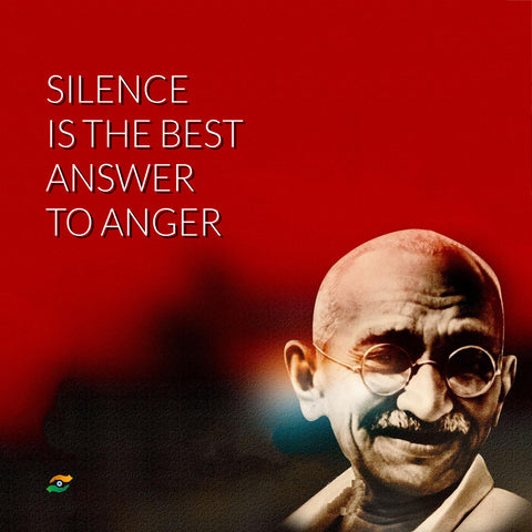Mahatma Gandhi Quotes - Silence Is The Best Answer To Anger