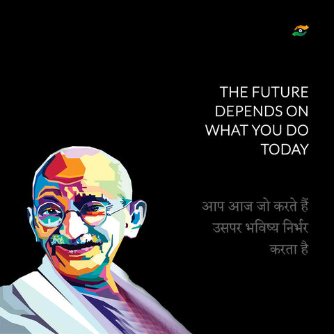Mahatma Gandhi Quotes In Hindi - The Future Depends On What You Do Today