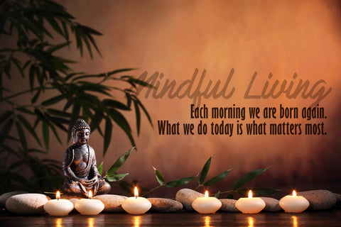 Motivational Poster - MINDFULNESS - Each Morning We Are Born Again What We Do Today Matters Most - Buddha Inspirational Quote - Large Art Prints