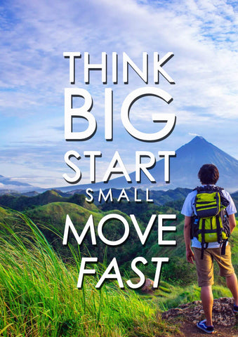 Think Big Start Small Move Fast - Inspirational Quote - Tallenge Motivational Posters Collection by Sherly David