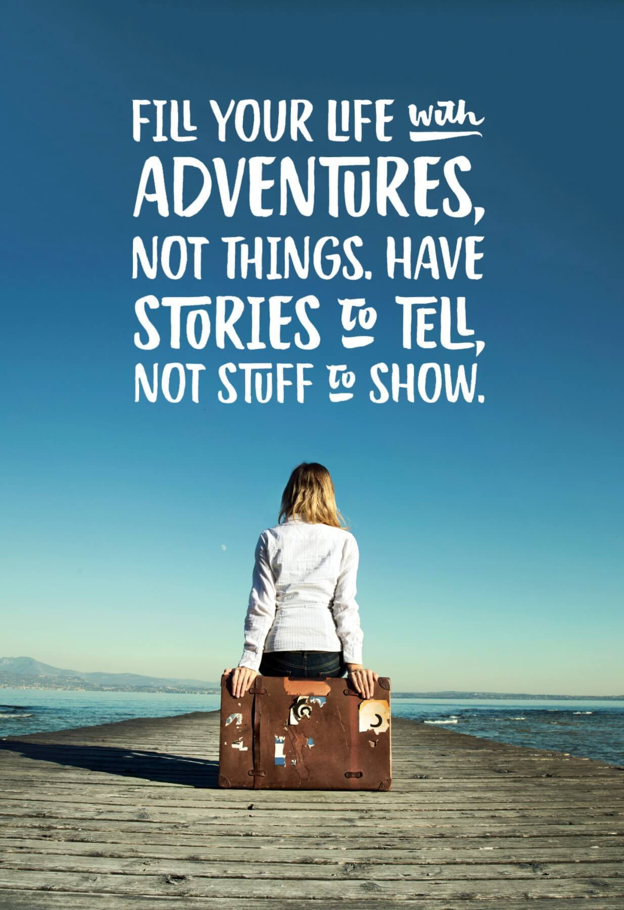 Wanderlust   Inspirational Quote  FIll Your Life With Adventure Not Things    Posters