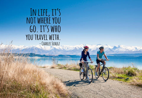 Wanderlust - Inspirational Quote - In Life It Is Not Where You Go Its Who You Travel With - Charles Schulz